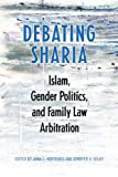 img - for Debating Sharia: Islam, Gender Politics, and Family Law Arbitration book / textbook / text book