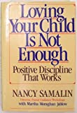Loving Your Child Is Not Enough, Nancy Samalin and Martha M. Jablow, 0670813621