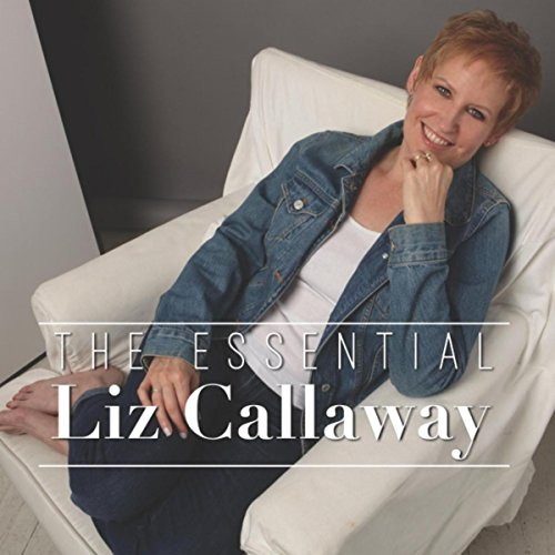 The Essential Liz Callaway
