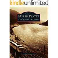 North Platte: City Between Two Rivers (Images of America) (English Edition)