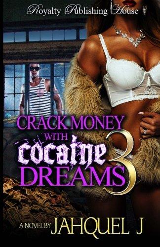CRACK MONEY WITH COCAINE DREAMS Part 3 pdf