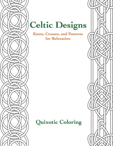 Celtic Designs: Knots, Crosses, and Patterns for Relaxation pdf epub