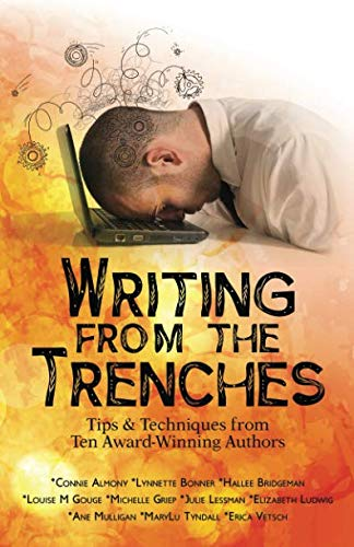 Writing from the Trenches: Tips & Techniques from Ten Award-Winning Authors