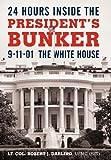 24 Hours inside the President's Bunker, Robert J. Darling, 1450244246