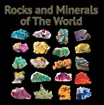 Rocks and Minerals of The World: Geol...
