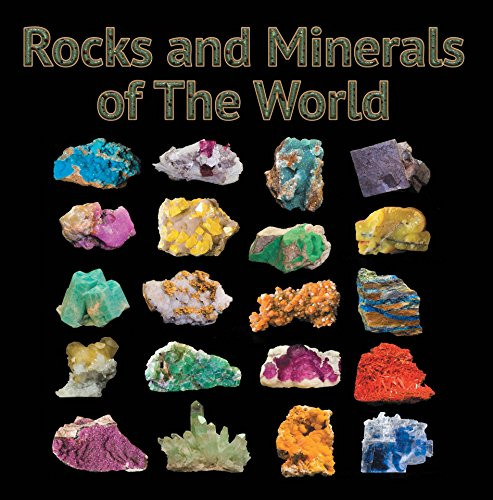 - Rocks and Minerals of The World: Geology for Kids - Minerology and Sedimentology (Children's Rocks & Minerals Books)