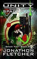 Unity - Warrior of the Space Navy: Space Navy Series Book 6