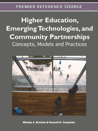 Higher Education, Emerging Technologies, and Community Partnerships: Concepts, Models and Practices