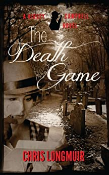 The Death Game: A Kirsty Campbell Novel (Kirsty Campbell Novels Book 1) by [Longmuir, Chris]