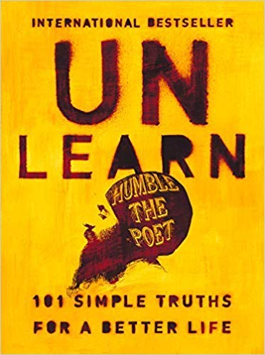 [By Humble the Poet ] Unlearn: 101 Simple Truths for a Better Life (Hardcover) by Humble the Poet (Author) (Hardcover) ()