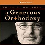 A Generous Orthodoxy: Why I Am a