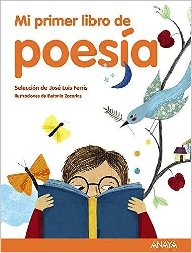 Mi primer libro de poesía: Selección de José Luis Ferris: Amazon.es: Ferris, José Luis, Zacarias, Betania: Libros