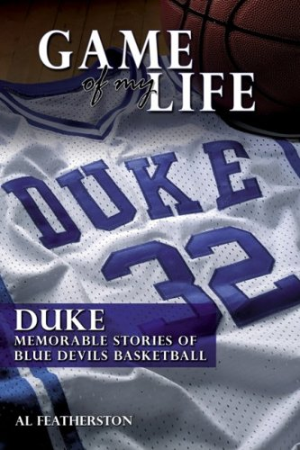 Download Duke: Memorable Stories of Blue Devil Basketball (Game of My Life) pdf