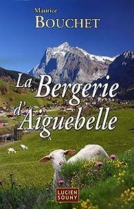 La bergerie d'Aiguebelle par Maurice Bouchet