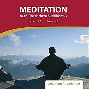 Meditation nach Tibetischem Buddhismus. Anleitung für Anfänger Hörbuch