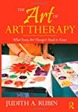The Art of Art Therapy: What Every Art Therapist Needs to Know