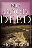 No Good Deed, Lynn S. Hightower, 038532359X