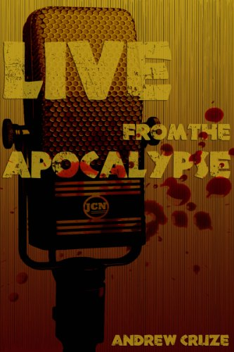 Live from the Apocalypse by [Cruze, Andrew]