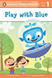 Play with Blue, Bonnie Bader, 0448462540