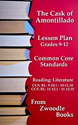 The Cask of Amontillado Common Core Standards Lesson Plans (Zwoodle Books Education Book 2)