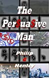 Book cover image for The Persuasive Man