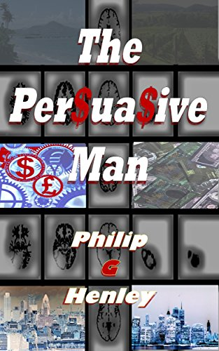Book: The Persuasive Man by Philip G Henley