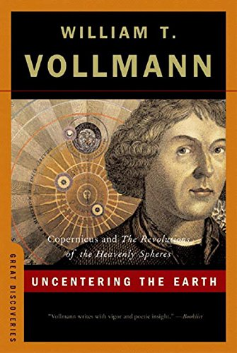 Read Online Uncentering the Earth: Copernicus and The Revolutions of the Heavenly Spheres (Great Discoveries) ebook