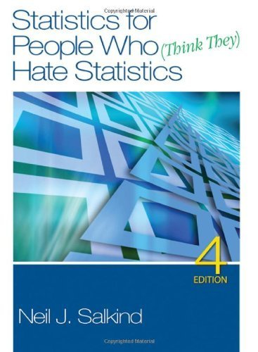 Statistics for People Who (Think They) Hate Statistics Fourth Edition by Salkind, Neil J. published by Sage Publications, Inc Paperback
