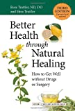 Better Health Through Natural Healing, Third Edition, Do, Ross Trattler and Shea Trattler, 1583946675