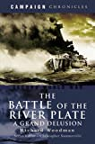 The Battle of the River plate: A Grand Delusion (Campaign Chronicles)