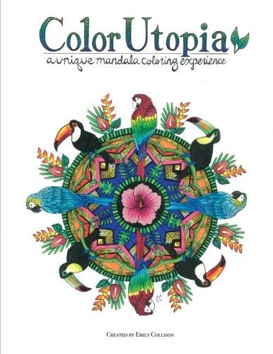 Read Online Color Utopia: A Unique Mandala Coloring Experience pdf epub