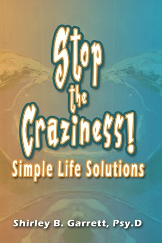 Stop the Craziness: Simple Life Solutions