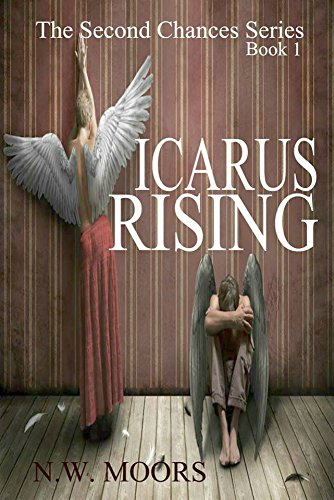 Icarus Rising (The Second Chances Series Book 1) by [Moors, N.W.]
