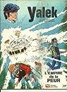Yalek - L'empire De La Peur par Duchâteau
