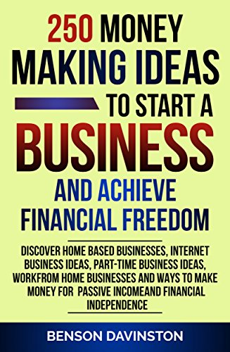 amazon com 250 money making ideas to start a business and achieve