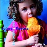 Colors + Flavors/Colores + Sabores, Jill Hartley, 0888998031