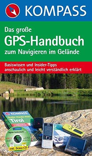 Das Große GPS-Handbuch zum Navigieren im Gelände