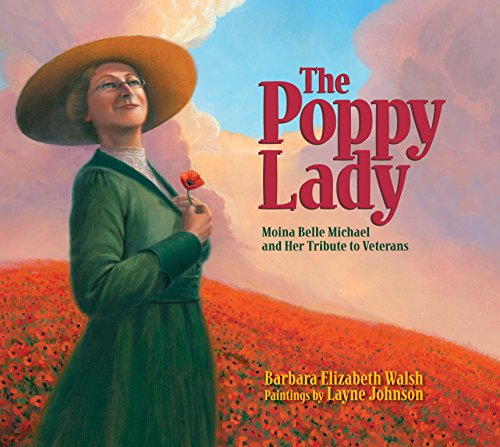(The Poppy Lady: Moina Belle Michael and Her Tribute to)