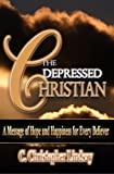 The Depressed Christian, C. Christopher Lindsay, 0979827205
