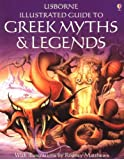 The Usborne Illustrated Guide to Greek Myths and Legends