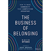 The Business of Belonging: How to Make Community your Competitive Advantage (English Edition)