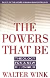 Image of The Powers That Be: Theology for a New Millennium