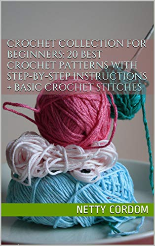 Crochet Collection For Beginners 20 Best Easy Crochet Patterns With
