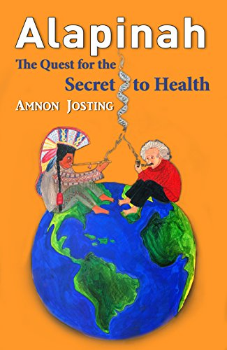 Alapinah: The Quest For The Secret To Health by Amnon Josting ebook deal