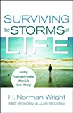 Download Surviving the Storms of Life: Finding Hope and Healing When Life Goes Wrong in PDF ePUB Free Online