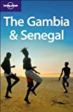 The Gambia and Senegal, Katharina Kane and Lonely Planet Staff, 174059696X