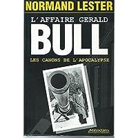 L'affaire Gerald Bull: Les canons de l'Apocalypse