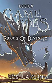 The Game of Gods 4: Pieces of Divinity - A LitRPG / Gamelit Post-Apocalypse Fantasy Novel