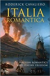 Italia Romantica: English Romantics and Italian Freedom