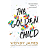 The Golden Child: A gripping story of cyberbullying, Queen Bees and the misplaced trust of mothers